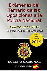 Exámenes del Temario de las Oposiciones a la Policía Nacional - Convocatoria 2019: 10 exámenes de 100 preguntas (Oposiciones Policía Nacional 2019)