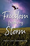 Freedom From My Storm by Tracy Lee Harrington