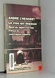 Le clou qui dépasse par André L'Hénoret