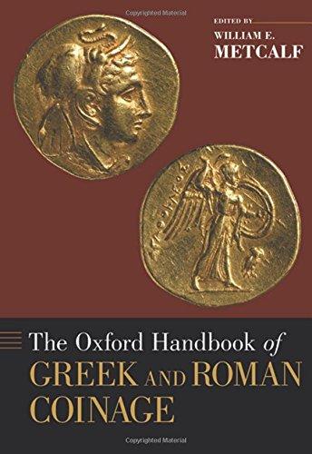 Oxford Handbook of Greek and Roman Coinage (Oxford Handbooks)