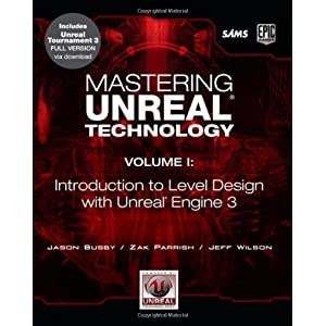 Mastering Unreal Technology: v. 1: Introduction to Level Design with Unreal Engine 3: A Beginner's Guide to Level Design in Unreal Engine 3 (Paperback)