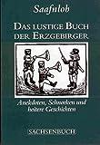 Das lustige Buch der Erzgebirger: Anekdoten, Schnorken und andere heitere Geschichten - Saafnlob (Stephan Dietrich)