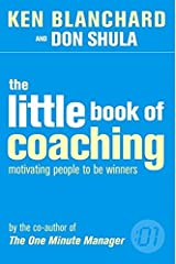 The Little Book of Coaching (The One Minute Manager): Motivating People to Be Winners Paperback