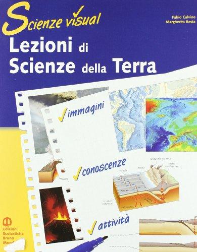 Lezioni di scienze della terra. Per le Scuole superiori