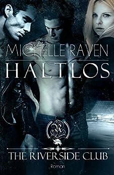 The Riverside Club - Haltlos von [Raven, Michelle]