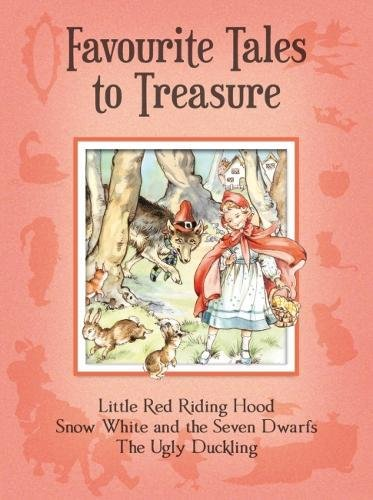 Favourite tales to treasure. Little Red Riding Hood, Snow White and the seven dwarfs, The ugly duckling
