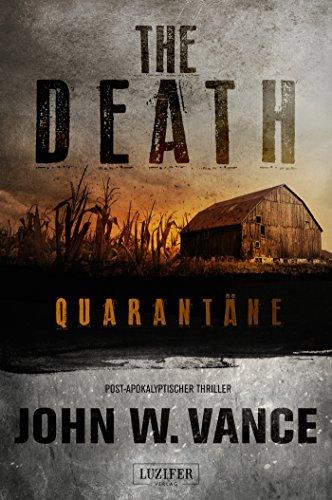 Buchseite und Rezensionen zu 'The Death: Quarantäne - Endzeit-Thriller: Apokalypse, Endzeit, Pandemie, Dystopie' von John W. Vance