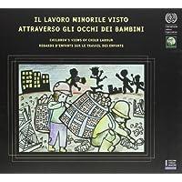 Il lavoro minorile attraverso gli occhi dei bambini. Ediz. italiana, francese e inglese