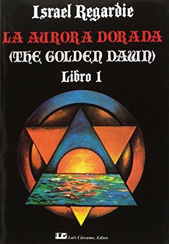 Descargar Libro LA AURORA DORADA. Tomo 1 de Israel Regardie