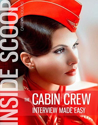 The Caibn Crew Interview Made Easy: The Inside Scoop - Book 1 (The Cabin Crew Interview Made Easy) (English Edition)