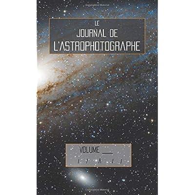Le Journal de l'Astrophotographe: Couverture Andromède