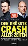 Der größte Crash aller Zeiten: Wirtschaft, Politik, Gesellschaft. Wie Sie jetzt noch Ihr Geld schützen können - Marc Friedrich, Matthias Weik