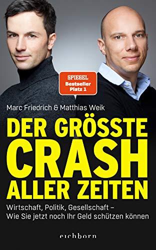 Der größte Crash aller Zeiten: Wirtschaft, Politik, Gesellschaft. Wie Sie jetzt noch Ihr Geld schützen können (German Edition)
