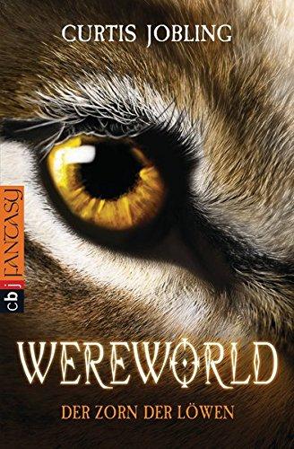 WEREWORLD - Der Zorn der Löwen (WEREWORLD - Die Serie, Band 2)