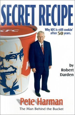 secret-recipe-why-kfc-is-still-cookin-after-50-years-by-darden-bob-2002-hardcover