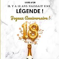 Livre d'or. Il y a 18 ans naissait une légende ! Joyeux anniversaire !: Idée de cadeau pour marquer une année spéciale…