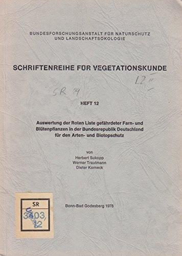 Auswertung der Roten Liste gefährdeter Farn- und Blütenpflanzen in der Bundesrepublik Deutschland für den Arten- und Biotopschutz (Schriftenreihe für Vegetationskunde, Heft 12) -