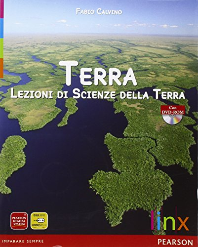Terra. Lezioni di scienze della terra. Volume unico. Con espansione online. Per le Scuole superiori. Con DVD-ROM
