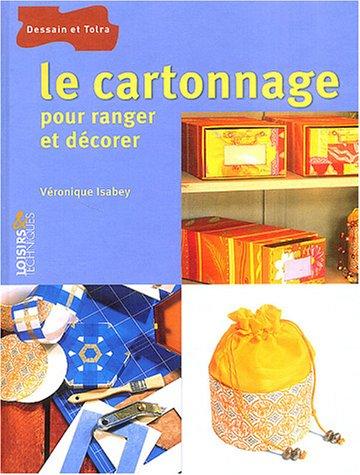 Le cartonnage : Pour ranger et décorer par Véronique Isabey