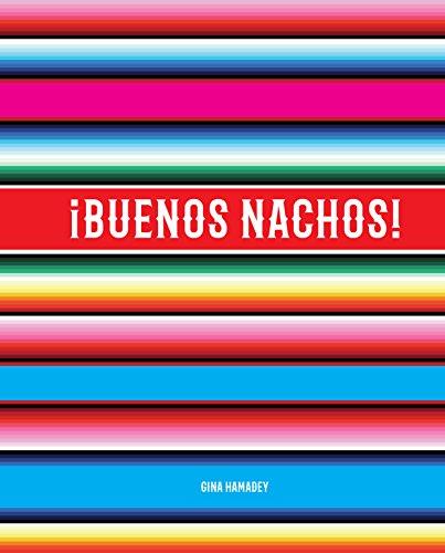 !Buenos Nachos! por Gina Hamadey