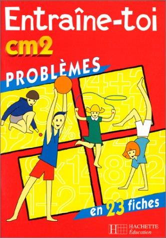 Entraîne-toi, CM2. Problèmes en 23 fiches