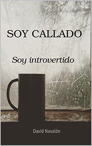 Soy callado.: Soy introvertido. par David Navalón
