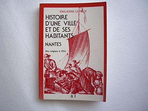 Histoire d'une ville et de ses habitants : Nantes