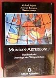 Mundan - Astrologie. Handbuch der Astrologie des Weltgeschehens - Michael Baigent
