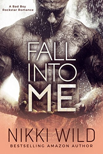 Fall Into Me (A British Rockstar Romance) by [Wild, Nikki]