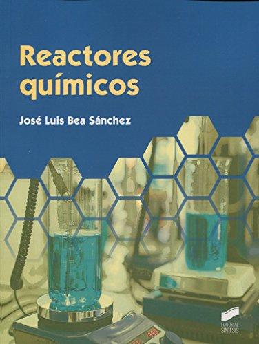 Reactores químicos por José Luis Bea Sánchez