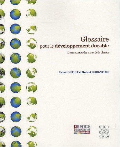 Glossaire pour le dveloppement durable : Des mots pour les maux de la plante