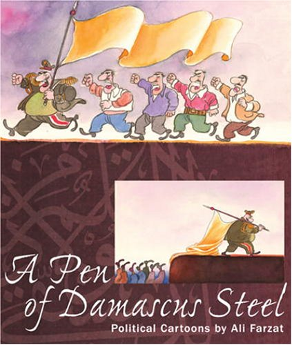 A Pen of Damascus Steel: The Political Cartoons of an Arab Master