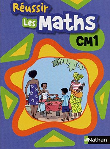 REUSSIR LES MATHS CM1 ELEVE par Collectif