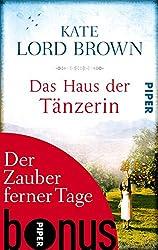 Der Zauber ferner Tage: Bonus zu Kate Lord Browns DAS HAUS DER TÄNZERIN