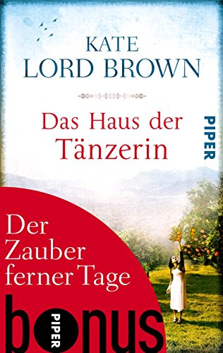 Der Zauber ferner Tage: Bonus zu Kate Lord Browns DAS HAUS DER TÄNZERIN von [Brown, Kate Lord]