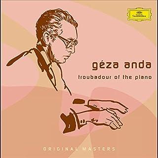 Gza Anda: Troubadour Of The Piano