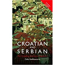 Colloquial Croatian and Serbian: The Complete Course for Beginners (Colloquial Series)