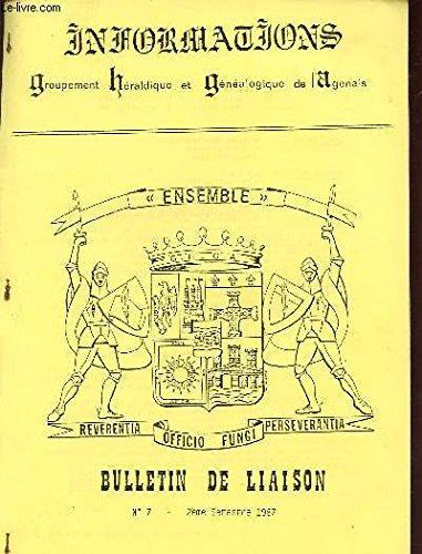 BULLETIN DE LIAISON N° 7 / ANNEE 1987 / INFORMATION / GROUPEMENT HERALDIQUE ET GENEALOGIQUE DE L'AGENAIS. par COLLECTIF