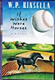 Cover of: If wishes were horses | W. P. Kinsella