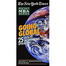 Going Global: 25 Keys to International Operations (New York Times Pocket MBA)