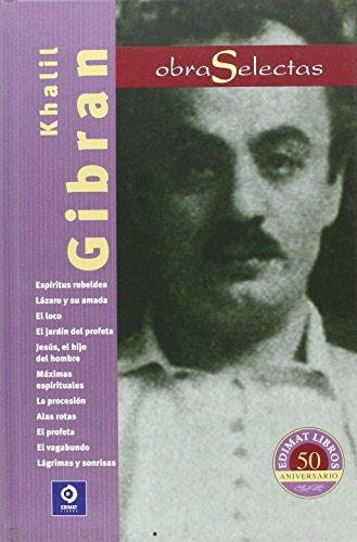Khalil Gibran (Obras selectas) por Khalil Gibran