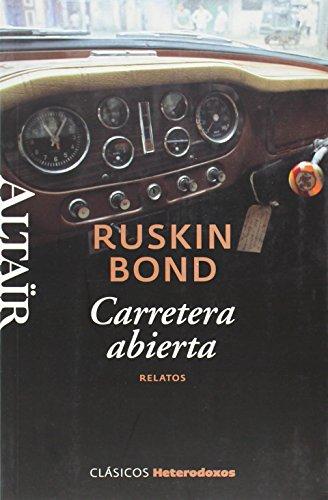 Carretera abierta: Relatos (HETERODOXOS) por Ruskin Bond