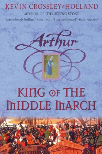 King of the Middle March: Book 3 (Arthur)