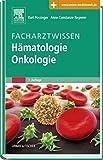 Facharztwissen Hämatologie Onkologie: mit Zugang zum Elsevier-Portal