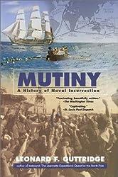 Mutiny: A History of Naval Insurrection