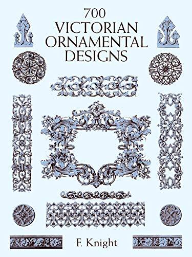 700 Victorian Ornamental Designs (Dover Pictorial Archives) (Dover Pictorial Archive Series) -