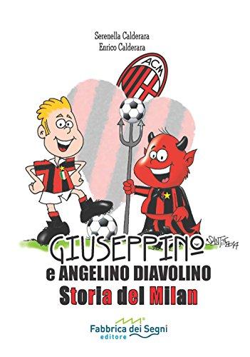 Giuseppino e Angelino Diavolino. Storia del Milan (Storia del calcio) por Serenella Calderara