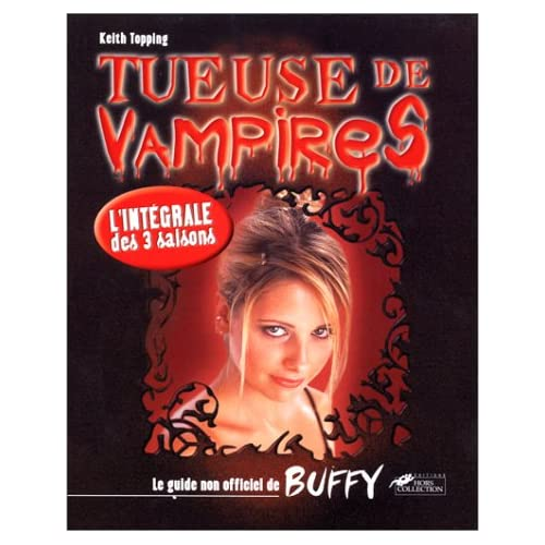 Tueuse de vampires : guide non officiel de Buffy