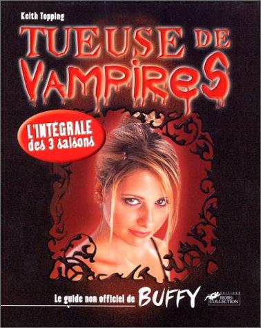 Tueuse de vampires : guide non officiel de Buffy par Topping