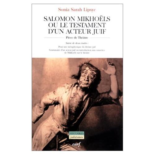 Salomon Mikhoëls ou le Testament d'un acteur juif, suivi de 'Deux études'